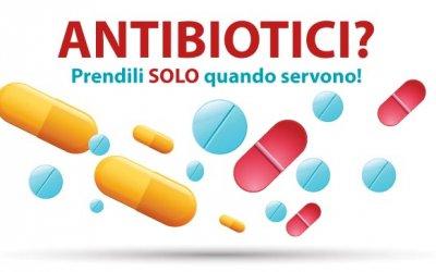 Antibiotici: usiamoli con attenzione!