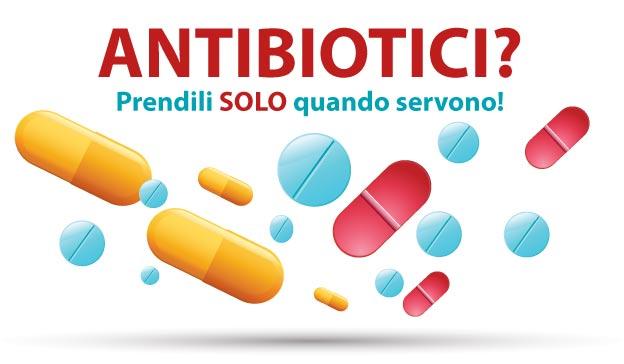 Antibiotici quando usarli e il modo giusto